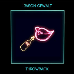 Throwback (Single) - Jason Gewalt