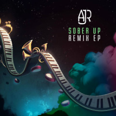 Sober Up (Remixes) - AJR
