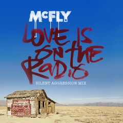 Love Is On the Radio (Silent Aggression Mix)