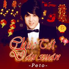 Liên Khúc Chúc Tết Đầu Xuân (Single) - Peto