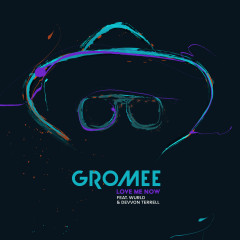 Love Me Now - Gromee, Wurld, Devvon Terrell