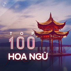 Top 100 Nhạc Hoa Hay Nhất