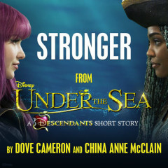 """Stronger (From """"Under the Sea: A Descendants Short Story"""") (Single) - Dove Cameron, China Anne McClain"""