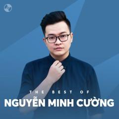 Những Bài Hát Hay Nhất Của Nguyễn Minh Cường - Nguyễn Minh Cường