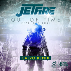Out Of Time (Calvo Remix) - Jetfire
