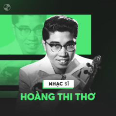 Những Sáng Tác Hay Nhất Của Hoàng Thi Thơ - Various Artists