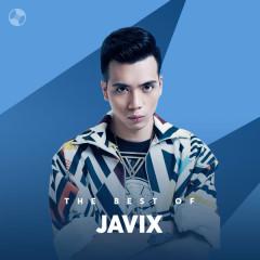 Những Bài Hát Hay Nhất Của Javix - Javix