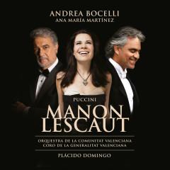 Puccini: Manon Lescaut - Andrea Bocelli,Ana María Martínez,Javier Arrey,Coro de la Comunitat Valenciana,Orquestra de la Comunitat Valenciana
