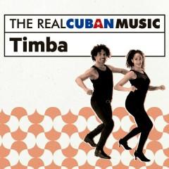 The Real Cuban Music: Timba (Remasterizado)