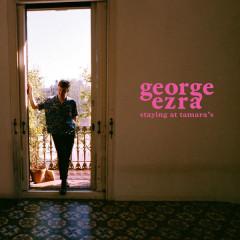 Staying At Tamara's - George Ezra