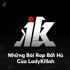 Những Bài Rap Bất Hủ Của LadyKillah
