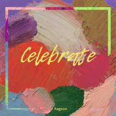 Celebrate (Single) - Ragoon