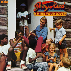 Mind Your Love - Jerry Reed