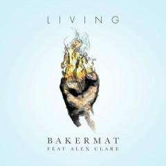 Living - Bakermat,Alex Clare