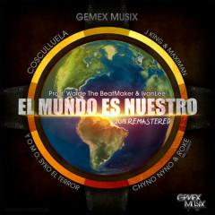 El Mundo Es Nuestro (Single) - Cosculluela, J King y Maximan, Roke Mr Chanty, Yomo, Chyno Nyno, Syko el Terror