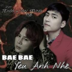Bae Bae ! Yêu Anh Nhé ( Cô Vợ Con Nít OST) (Single) - Đạt JeNoo, Sơn Trung TOB