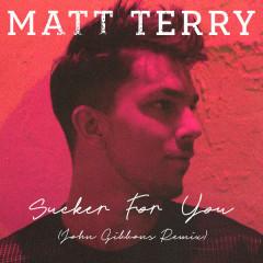 Sucker for You (John Gibbons Remix) - Matt Terry