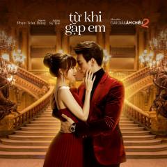 Từ Khi Gặp Em (Gái Già Lắm Chiêu 2 OST) (Single) - Sỹ Tuệ