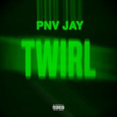 Twirl (Single) - PNV Jay