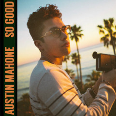 So Good (Single) - Austin Mahone