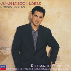 Juan Diego Flórez - Rossini Arias - Juan Diego Flórez,Coro Di Milano Giuseppe Verdi,Orchestra Sinfonica di Milano Giuseppe Verdi,Riccardo Chailly