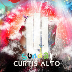Sunday (Single) - Curtis Alto