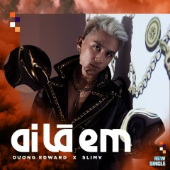 Ai Là Em (Single) - Dương Edward, SlimV
