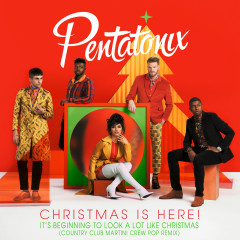 It's Beginning To Look A Lot Like Christmas (Country Club Martini Crew Pop Remix) - Pentatonix