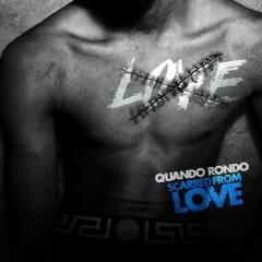 Scarred From Love (Single) - Quando Rondo