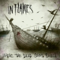 Where The Dead Ships Dwell EP - In Flames