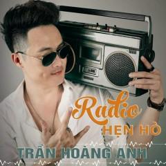 Radio Hẹn Hò (Single) - Trần Hoàng Anh