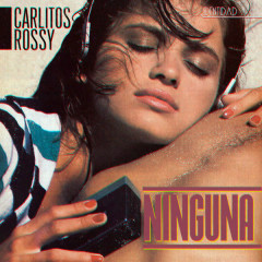 Ninguna (Single) - Carlitos Rossy