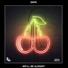 We'll Be Alright (Single) - GSPR