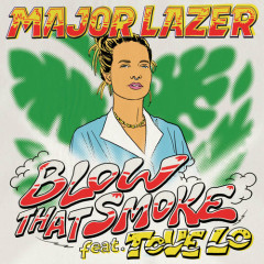 Blow That Smoke (Single) - Major Lazer