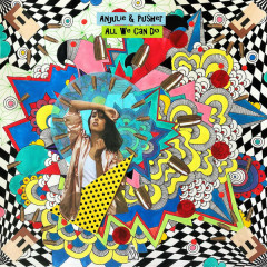 All We Can Do (Single) - Anjulie, Pusher