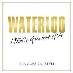 Waterloo - Abba's Greatest Hits In A Classical Style - Various Artists