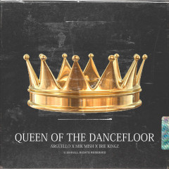 Queen of the Dancefloor - Argüello, Mik Mish, Irie Kingz