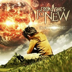 Day One (Deluxe) - From Ashes to New