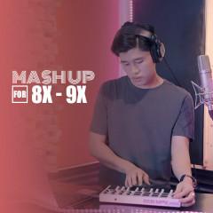 Mash Up Những Bài Hát Một Thời Của Thế Hệ 8x-9x Đầu Đời – Part 1 (Single) - Ron Vinh