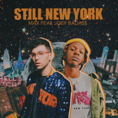 Still New York (Single) - Max, Joey BADA$$