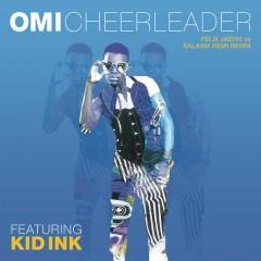 Cheerleader (Felix Jaehn vs Salaam Remi Remix) - OMI,Kid Ink
