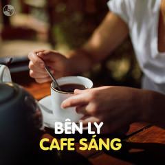 Bên Ly Cafe Sáng