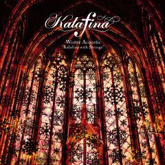 Winter Acoustic: Kalafina with Strings - Kalafina