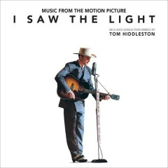 I Saw The Light (Original Motion Picture Soundtrack) - Various Artists
