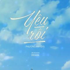 Yêu Rồi (Gạo Nếp Gạo Tẻ OST) (Cover) (Single) - Phương Anh Idol