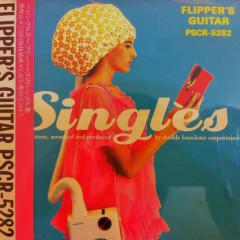 Singles - Flipper's Guitar