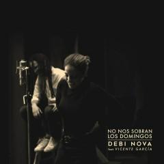 No Nos Sobran los Domingos (Versíon Bachata) - Debi Nova,Vicente García