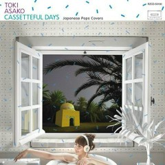 Cassetteful Days -Japanese Pops Covers- - Asako Toki