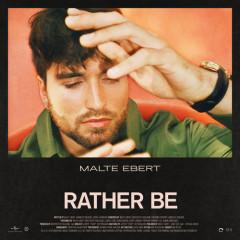 Rather Be (Single) - Malte Ebert
