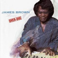 Love Over-Due - James Brown